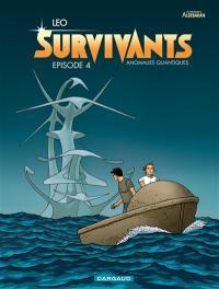 Survivants, anomalies quantiques. Volume 4,