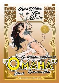 Les aventures complètes de Omaha, danseuse féline. Volume 4,