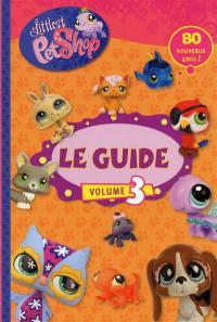 Littlest Petshop : le guide. Vol. 3