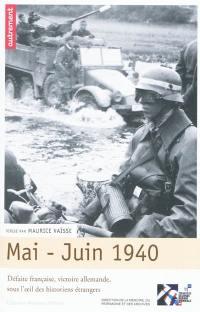 Mai-juin 1940 : défaite française, victoire allemande, sous l'oeil des historiens étrangers
