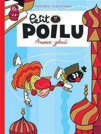 Petit Poilu. Volume 10, Amour glacé