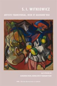 S.I. Witkiewicz artiste transversal, hier et aujourd'hui