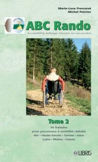 ABC rando. Volume 2, 30 balades pour personnes à mobilité réduite