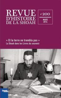 Revue d'histoire de la Shoah. n° 200, Et la terre ne trembla pas