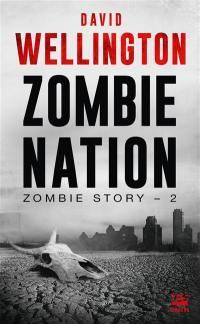 Zombie story. Volume 2, Zombie nation