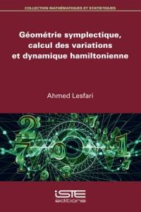 Géométrie symplectique, calcul des variations et dynamique hamiltonienne