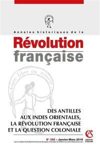 Annales historiques de la Révolution française. n° 395, Des Antilles aux Indes orientales