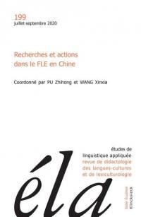 Etudes de linguistique appliquée, n° 199. Recherches et actions dans le FLE en Chine