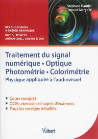 Traitement du signal numérique, optique photométrie, colorimétrie