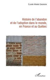 Histoire de l'abandon et de l'adoption dans le monde, en France et au Québec