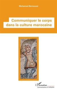 Communiquer le corps dans la culture marocaine