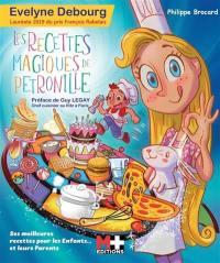 Les recettes magiques de Pétronille : ses meilleures recettes pour les enfants... et leurs parents