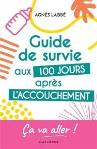 Guide de survie aux 100 jours après l'accouchement