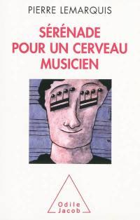 Sérénade pour un cerveau musicien
