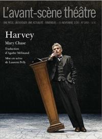 Avant-scène théâtre (L'). n° 1492, Harvey