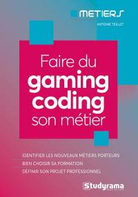 Faire du gaming-coding son métier