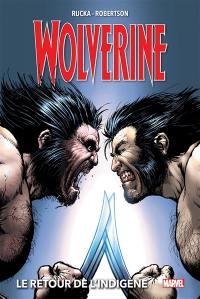 Wolverine. Volume 2, Le retour de l'indigène
