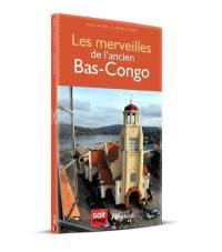 Les merveilles de l'ancien Bas-Congo