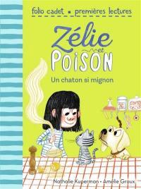 Zélie et Poison. Volume 8, Un chaton trop mignon