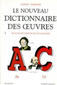 Le nouveau dictionnaire des oeuvres de tous les temps et de tous les pays. Volume 1, Aa-Co