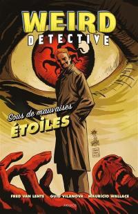 Weird detective. Volume 1, Sous de mauvaises étoiles