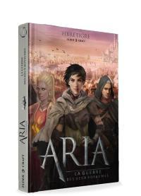 Aria, La guerre des deux royaumes