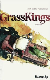 Grass kings. Volume 1,