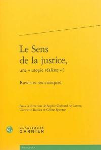 Le sens de la justice, une utopie réaliste ?