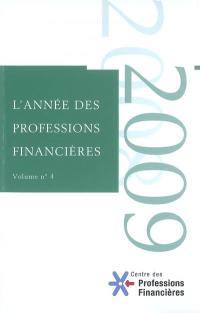 Année des professions financières (L'). n° 4, 2008-2009