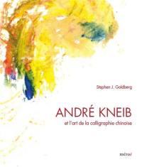 André Kneib et l'art de la calligraphie chinoise