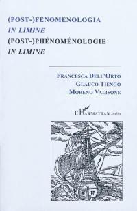 Post-fenomenologia in limine = Post-phénoménologie in limine