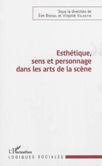 Esthétique, sens et personnage dans les arts de la scène