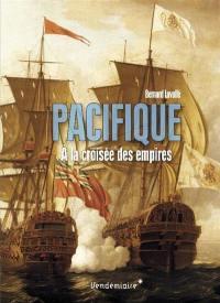 Pacifique : à la croisée des empires