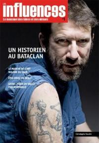 Les influences : le mensuel des idées et des débats. n° 1, Un historien au Bataclan