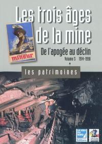 Les trois âges de la mine. Volume 3, De l'apogée au déclin