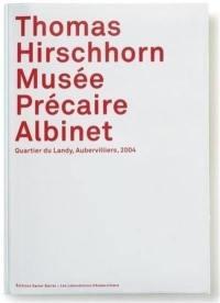 Thomas Hirschhorn, Musée précaire Albinet
