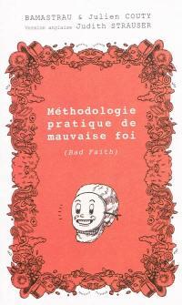Méthodologie pratique de mauvaise foi ou La mauvaise foi portée au rang des beaux-arts