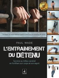 L'entraînement du détenu,