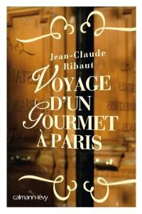 Voyage d'un gourmet à Paris