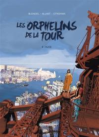 Les orphelins de la tour. Volume 2, Alice