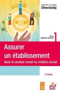 Assurer un établissement social ou médico-social