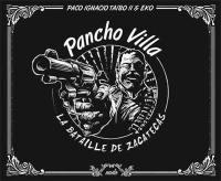 Pancho Villa : la bataille de Zacatecas