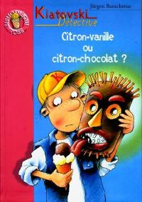 Citron vanille ou citron chocolat ? : Kiatovski détective