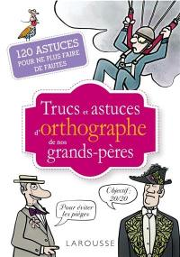 Trucs et astuces d'orthographe de nos grands-pères