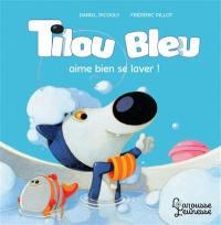 Tilou Bleu, Tilou Bleu aime bien se laver !