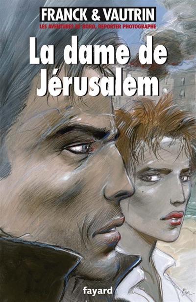 Les aventures de Boro, reporter photographe. Volume 8, La dame de Jérusalem