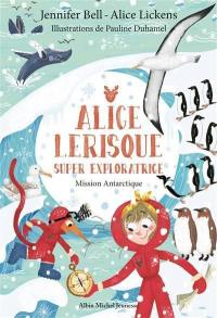Alice Lerisque, Mission Antarctique