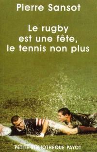 Le rugby est une fête, le tennis non plus