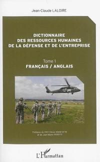 Dictionnaire des ressources humaines de la défense et de l'entreprise. Volume 1, Français-anglais