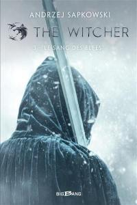 The witcher. Volume 3, Le sang des elfes